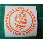 Built like a Gun, Goes like a Bullet custom sticker for Royal Enfield Bullet