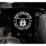 Dont follow me you wont make it custom sticker for Royal Enfield