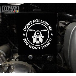 Dont follow me you wont make it custom sticker for Royal Enfield