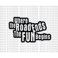 Where the road ends fun begins offroad sticker for SUVs