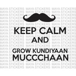 Keep Calm and grow kundiyaan Mucchaan stickers for bikes, cars, laptop