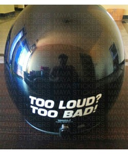 Too loud too bad sticker for helmets
