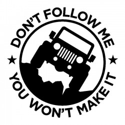 Dont follow me you wont make it decal for all SUVs