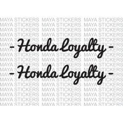 Honda loyalty vinyl decal / sticker for Honda cars and bikes .  (pair of 2) custom colors available