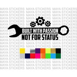 Built with passion, not for status decal stickers