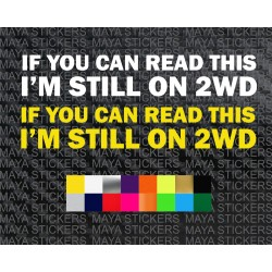 If you can read this, I' m still on 2WD decal sticker