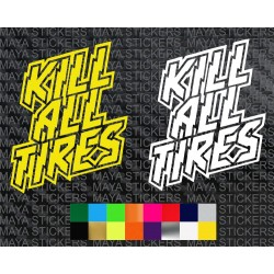 Kill all tires logo stickers for cars, bikes, helmets