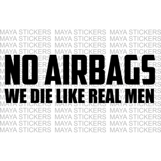 No Airbags we die like real men funny car bumper sticker