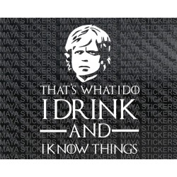 I drink and i know things - Tyrion Lannister decal