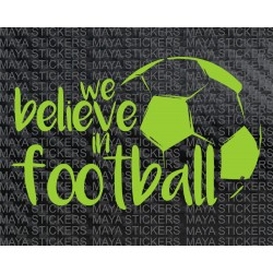 We believe in football stickers for cars, bikes, laptop, helmets